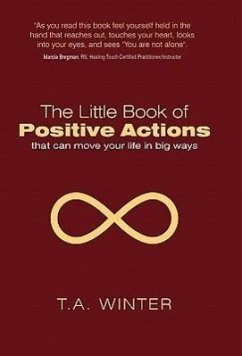 The Little Book of Positive Actions: That Can Move Your Life in Big Ways - Winter, T. a.
