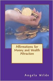 Affirmations for Money and Wealth Attraction - Angela Wilde