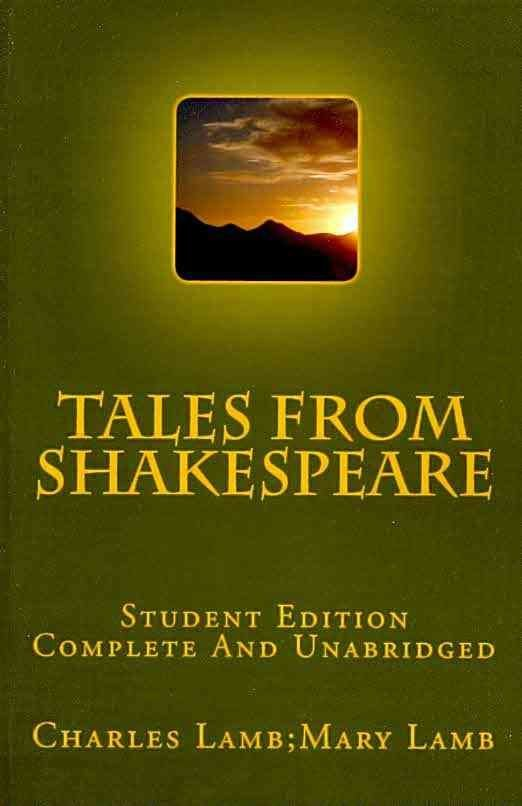 Tales from Shakespeare Student Edition Complete and Unabridged - Charles Lamb Mary Lamb
