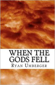 When the Gods Fell - Ryan Umberger