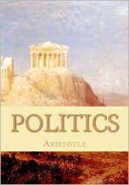 Politics: A Treatise on Government - Aristotle