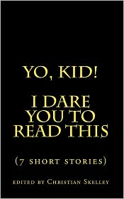 Yo, Kid! I Dare You To Read This