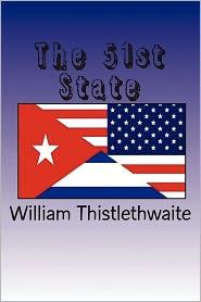 The 51st State - William Thistlethwaite, Shaun Thistlethwaite (Editor), Melissa Thal (Editor)