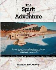 The Spirit of Adventure: Touring Europe in an Open Cockpit Biplane - Michael McCafferty