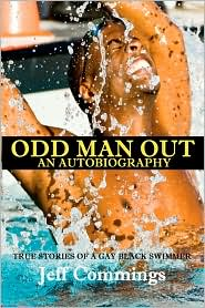 Odd Man Out: an Autobiography: True Stories of a Gay Black Swimmer - Jeff Commings
