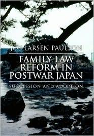 Family Law Reform in Postwar Japan - Joy Larsen Paulson