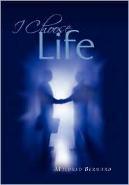 I Choose Life - Mildred Bernard