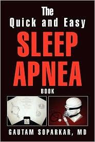 The Quick And Easy Sleep Apnea Book - Gautam Md Soparkar