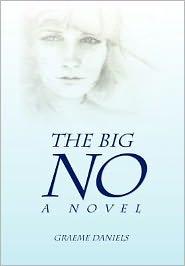 The Big No - A Novel - Graeme Daniels