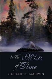 In the Mists of Time - Richard D. Baldwin