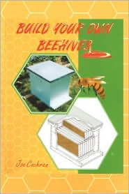 Build Your Own Beehives - Joseph L. Cochran