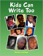Kids Can Write Too - Bernice Letsinger