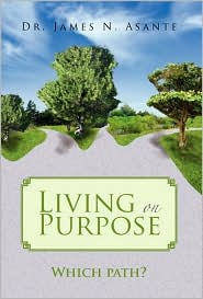 Living on Purpose - James N. Asante