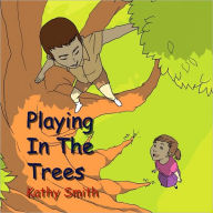 Playing In The Trees - Kathy Smith
