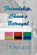 Friendship, Chaos & Betrayal