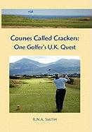 Courses Called Crackers: One Golfer's U.K. Quest