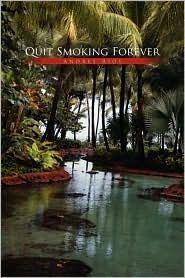 Quit Smoking Forever - Andres Rios