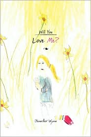 Will You Love Me? - Wynn Jennifer Wynn
