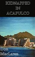 Kidnapped in Acapulco