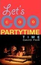 Let's Coocoopartytime Time - David Fair