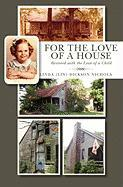 For the Love of a House
