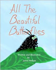 All the Beautiful Butterflies: Wendell's Adventures Are Just Beginning - Jared Nathan