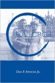 Full Circle - Dan F. Spencer Jr.
