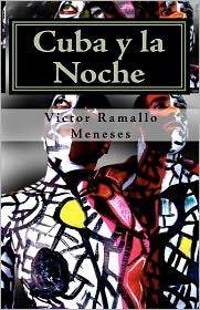 Cuba y la Noche: Versos Libres - Victor Ramallo Meneses, Screenplay by Proyecto Carapachibey
