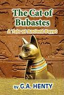 The Cat of Bubastes: A Tale of Ancient Egypt