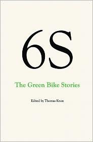 6s, the Green Bike Stories - Thomas Knox