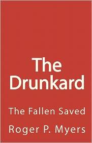 The Drunkard - Roger P. Myers