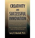 Creativity and Successful Innovation - Larry R Marshall Phd