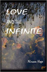 Love and the Infinite - Nirvan Hope