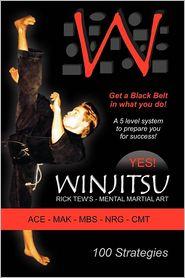 Winjitsu: The Mental Martial Art - Rick Tew