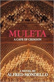 Muleta: A Cape of Crimson - Alfred Mondello