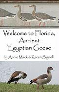 Welcome to Florida, Ancient Egyptian Geese