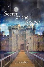 Secret of the Keeper - J. Kyle