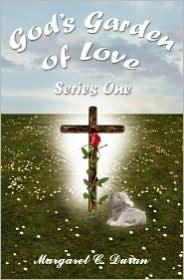 God's Garden Of Love - Margaret C. Duran