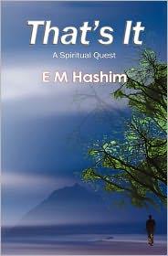 That's It: A Spiritual Quest - E. M. Hashim
