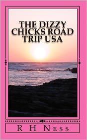 The Dizzy Chicks Road Trip Usa - R H Ness