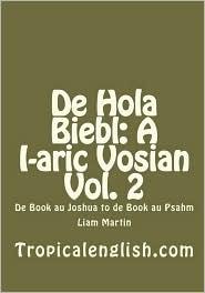 De Hola Biebl: A I-aric Vosian Vol. 2: De Book au Joshua to de Book au Psahm - Liam Martin