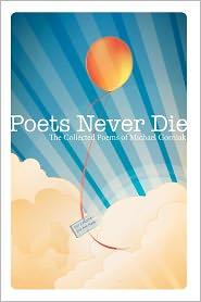 Poets Never Die - Mr. Michael Stewart Gorniak, Benjamin Truitt (Editor)