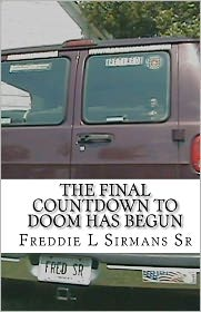 The Final Countdown to Doom Has Begun - Freddie L. Sirmans
