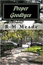 Proper Goodbyes - R M Meade