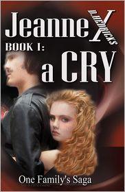 Jeanne X: Book I: a Cry