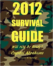 2012 Survival Guide: Will You Be Ready? - Crystal Abrahams
