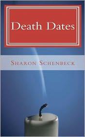 Death Dates - Sharon Schenbeck