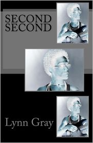 Second Second - Lynn Gray