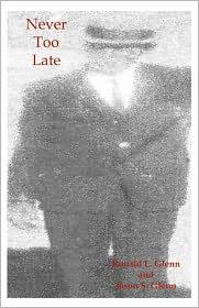 Never Too Late - Ronald L Glenn, Jason Glenn