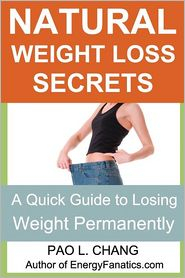 Natural Weight Loss Secrets - Pao L Chang